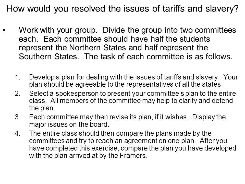 How would you resolved the issues of tariffs and slavery