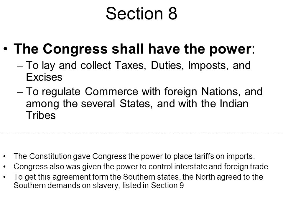 Section 8 The Congress shall have the power: