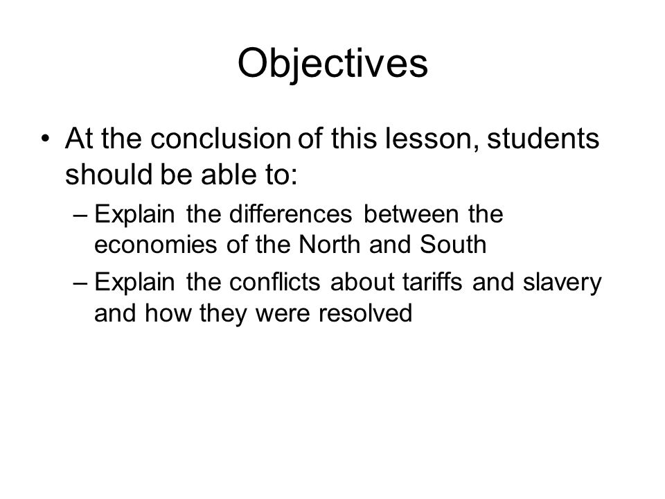 Objectives At the conclusion of this lesson, students should be able to: Explain the differences between the economies of the North and South.