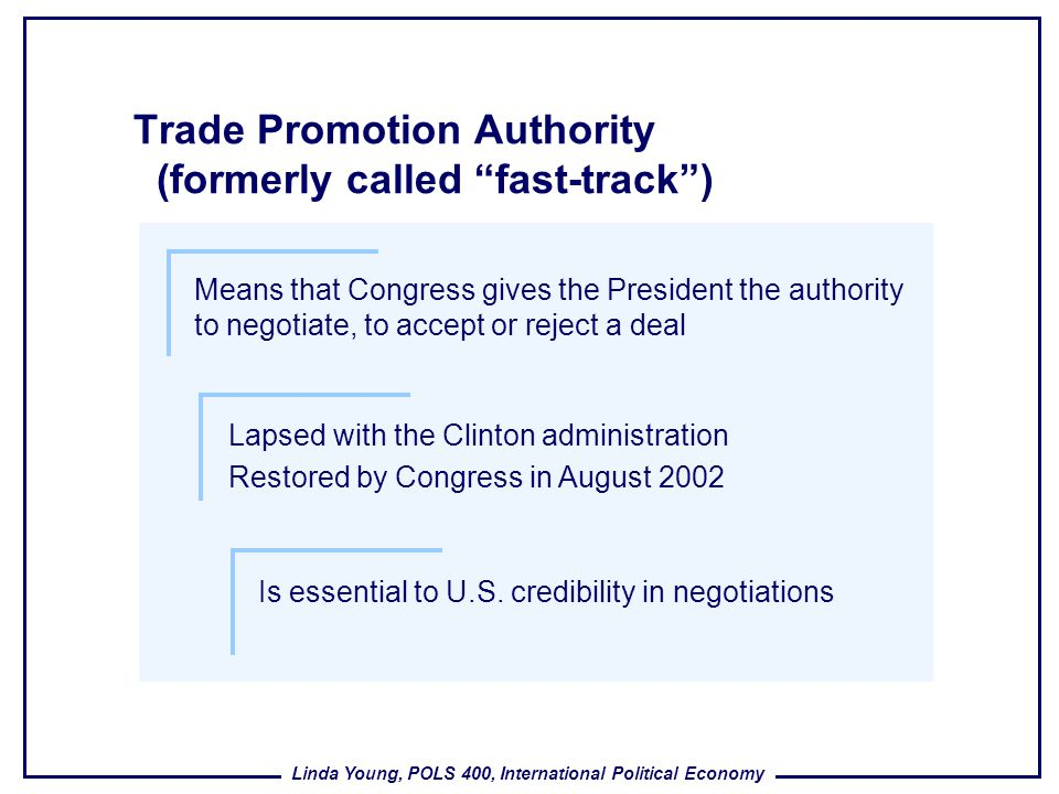 Trade Promotion Authority (formerly called fast-track )