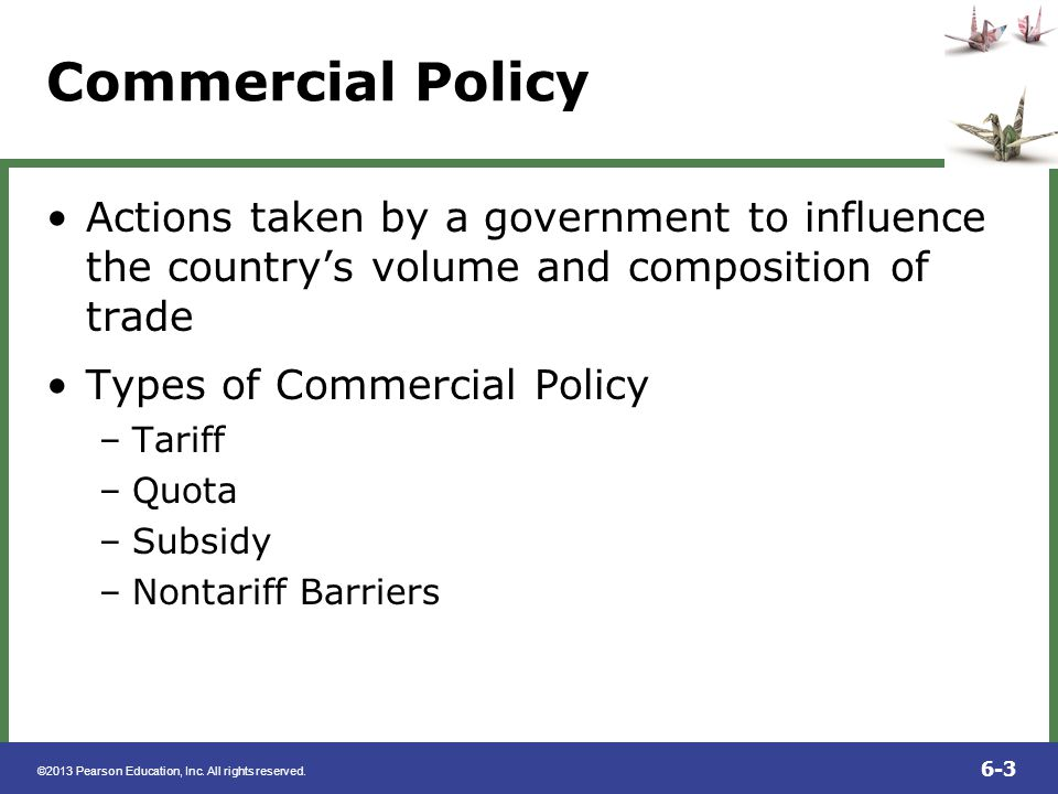 Commercial Policy Actions taken by a government to influence the country's volume and composition of trade.