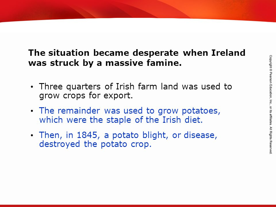 The situation became desperate when Ireland was struck by a massive famine.