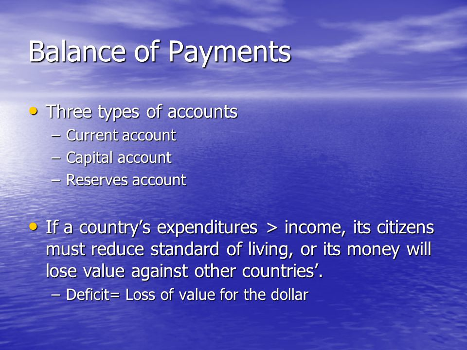 Balance of Payments Three types of accounts