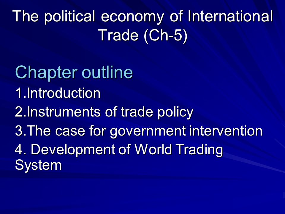 The political economy of International Trade (Ch-5)