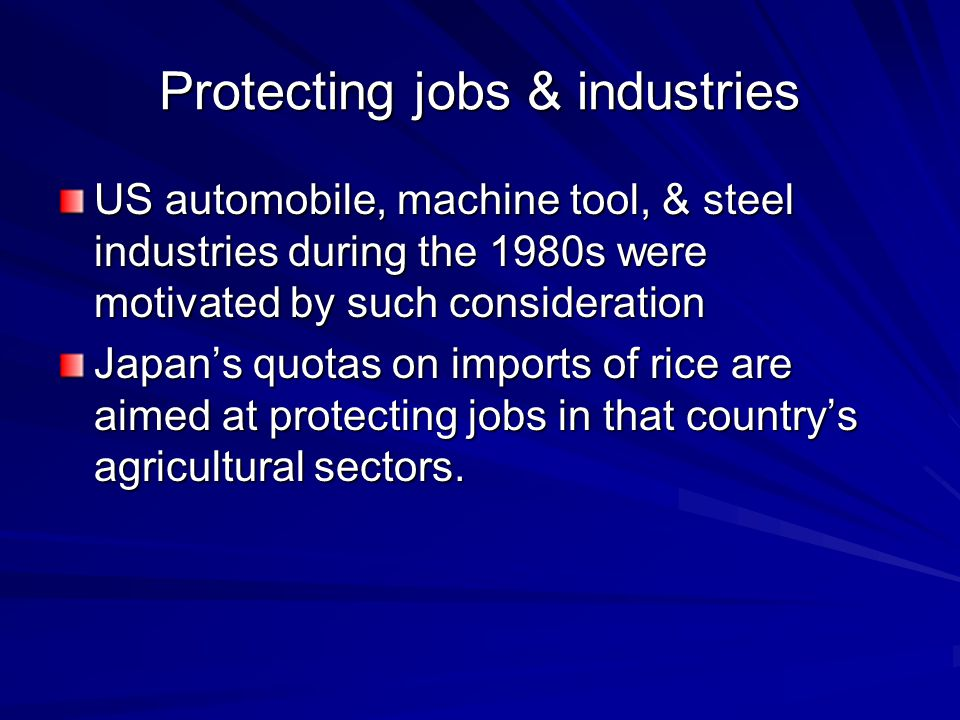 Protecting jobs & industries