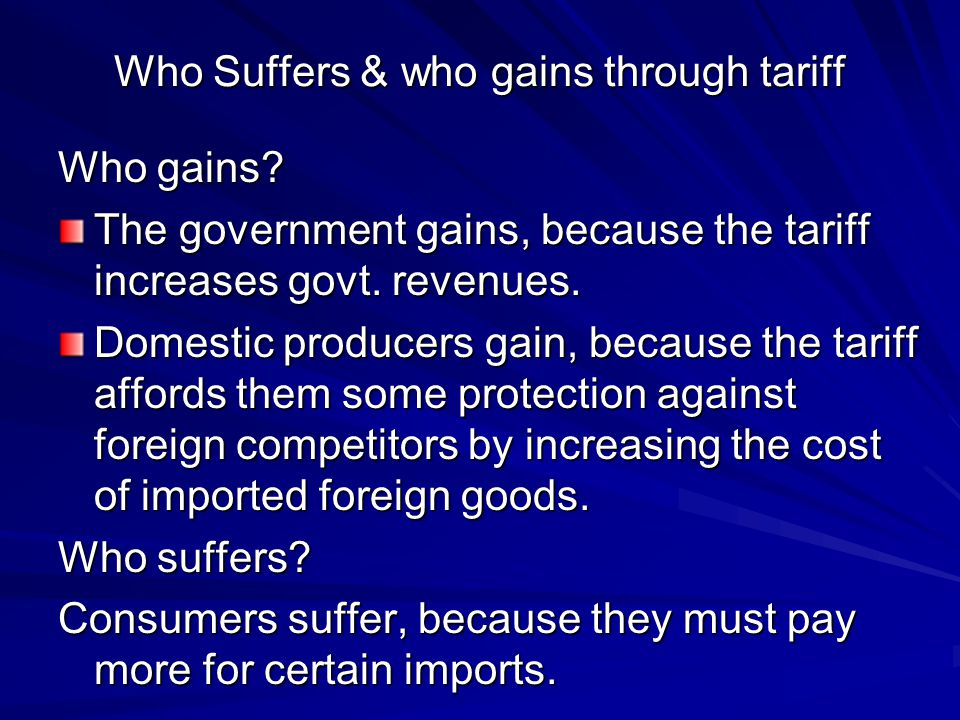 Who Suffers & who gains through tariff
