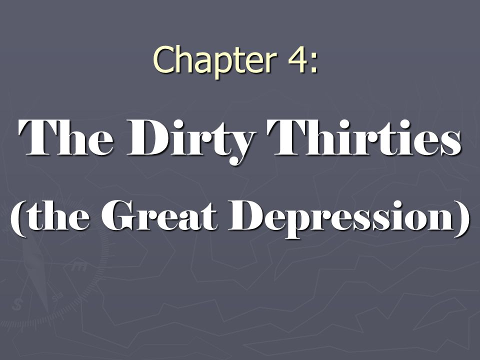 The Dirty Thirties (the Great Depression)