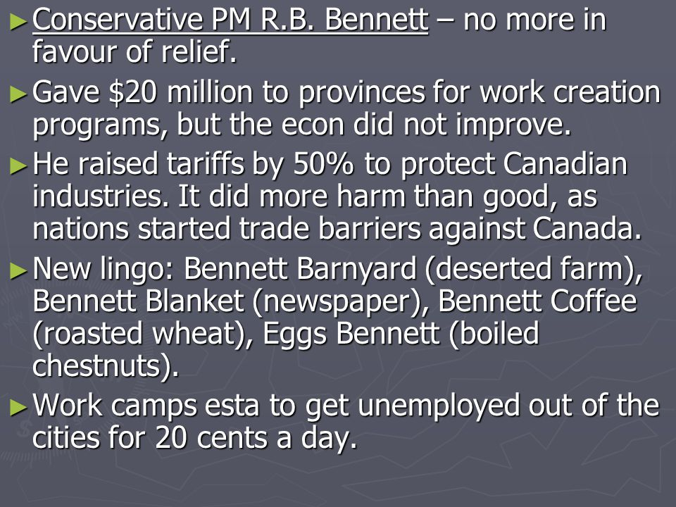 Conservative PM R.B. Bennett – no more in favour of relief.
