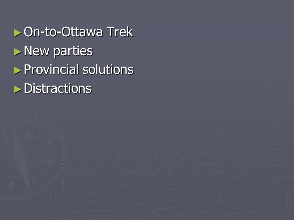 On-to-Ottawa Trek New parties Provincial solutions Distractions
