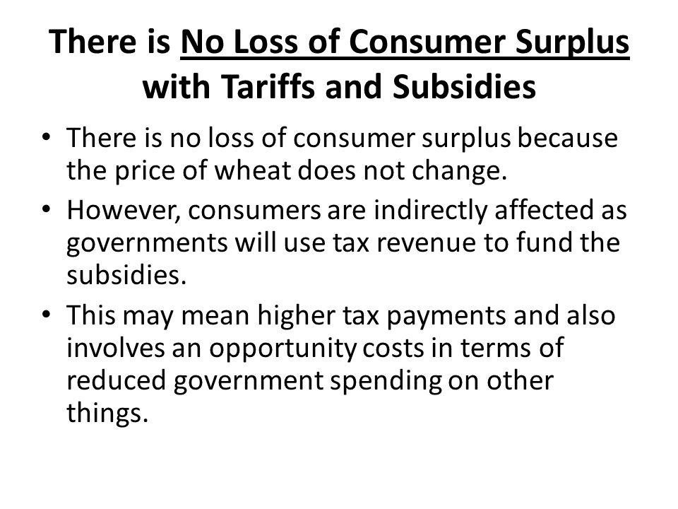 There is No Loss of Consumer Surplus with Tariffs and Subsidies