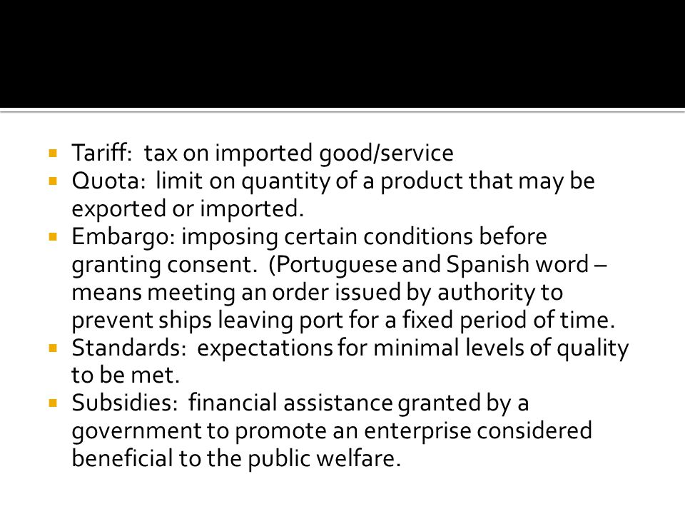 Tariff: tax on imported good/service