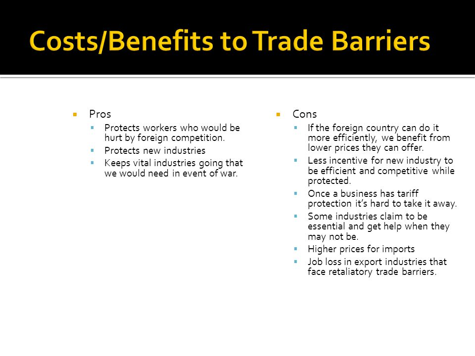 Costs/Benefits to Trade Barriers
