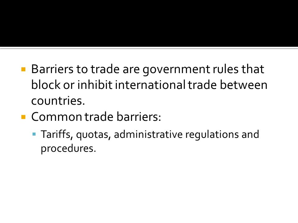 Common trade barriers: