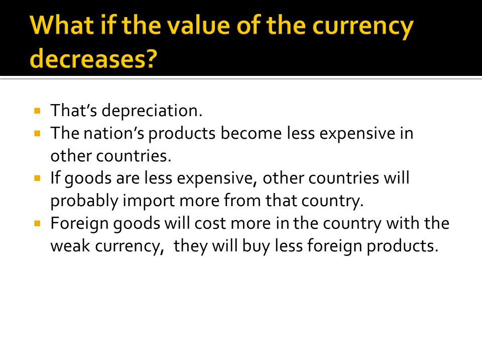 What if the value of the currency decreases