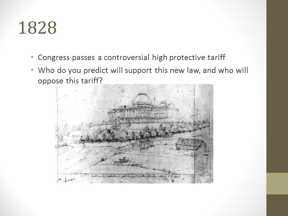 1828 Congress passes a controversial high protective tariff