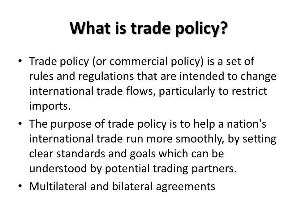 What is trade policy