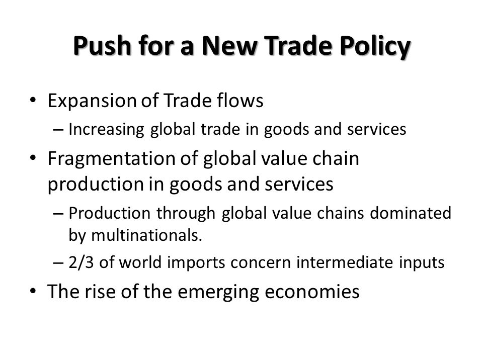 Push for a New Trade Policy