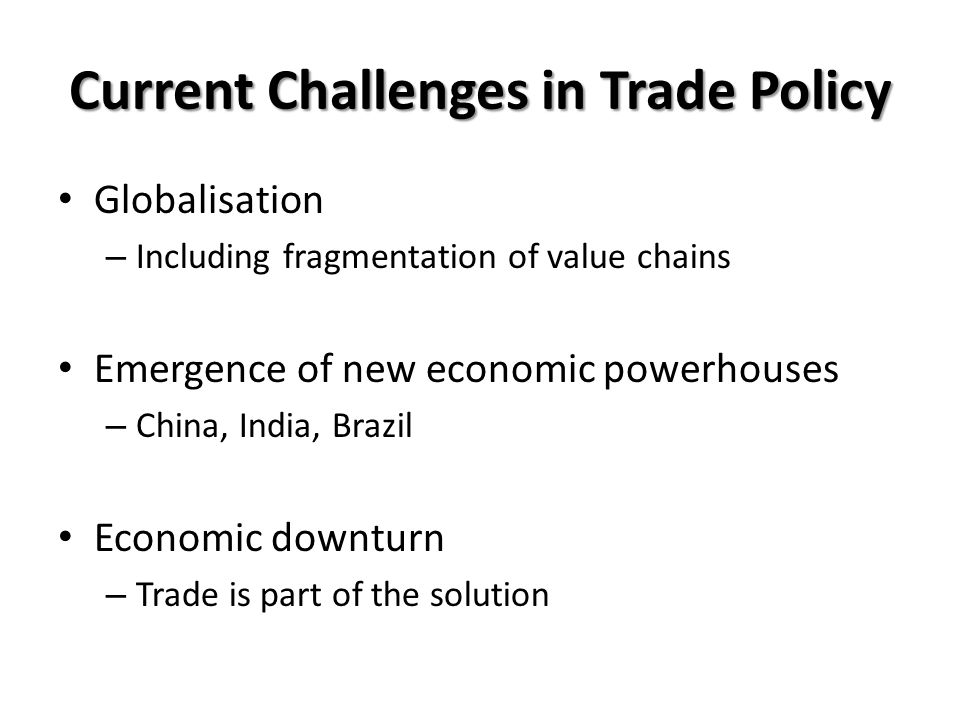 Current Challenges in Trade Policy