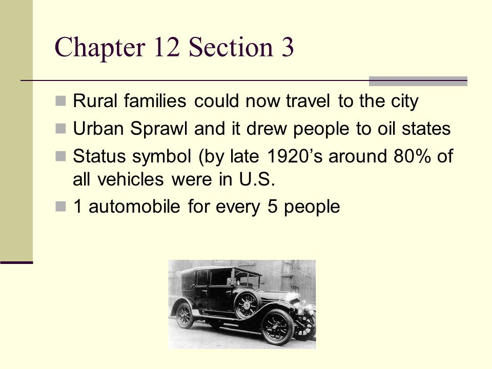 Chapter 12 Section 3 Rural families could now travel to the city