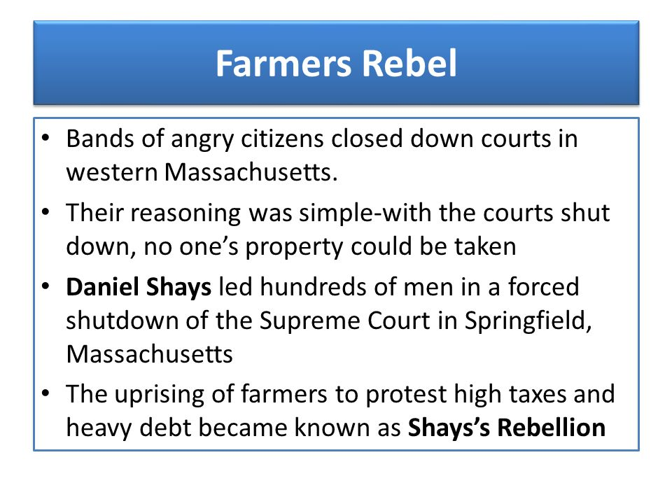 Farmers Rebel Bands of angry citizens closed down courts in western Massachusetts.