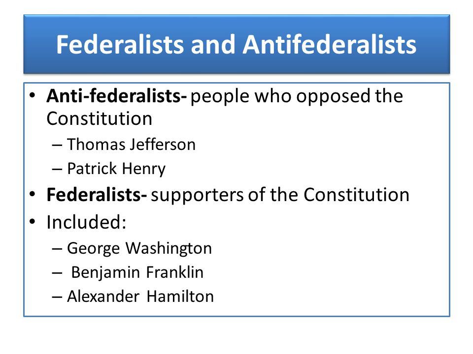 Federalists and Antifederalists