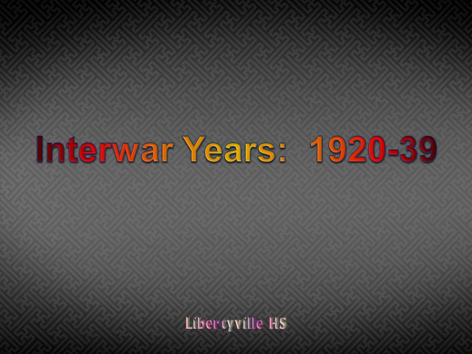 Interwar Years: 1920-39 Libertyville HS