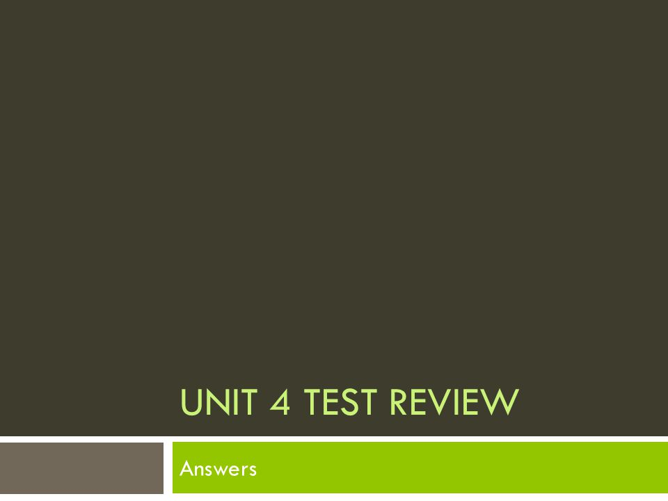 Unit 4 Test Review Answers
