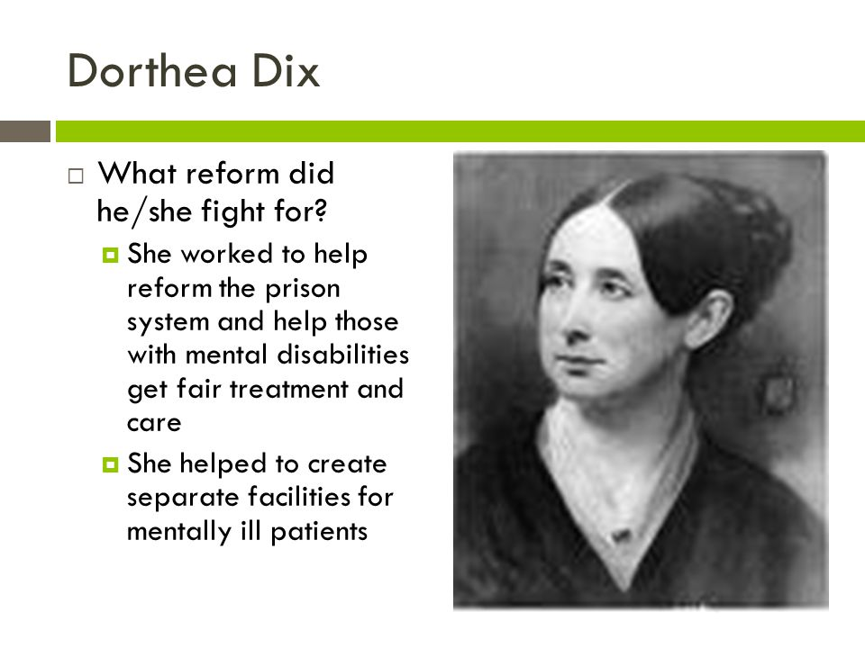 Dorthea Dix What reform did he/she fight for