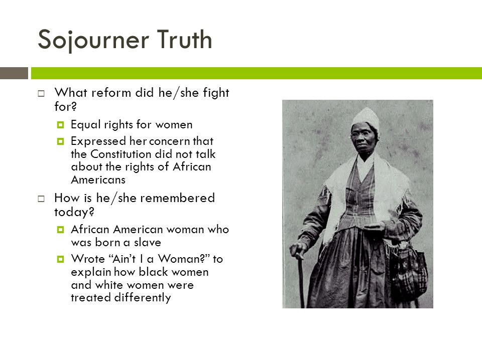 Sojourner Truth What reform did he/she fight for