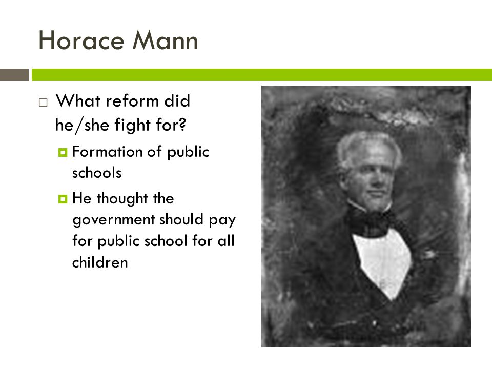 Horace Mann What reform did he/she fight for