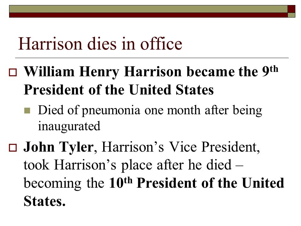 Harrison dies in office