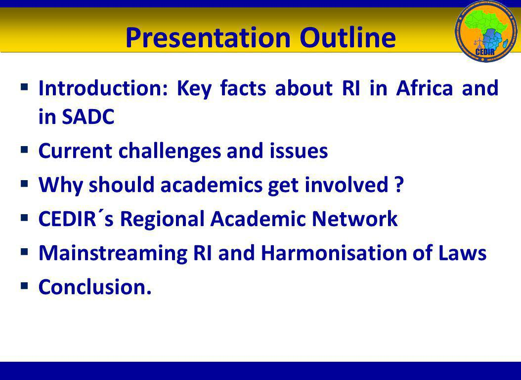 Presentation Outline Introduction: Key facts about RI in Africa and in SADC. Current challenges and issues.