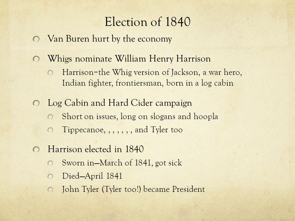 Election of 1840 Van Buren hurt by the economy