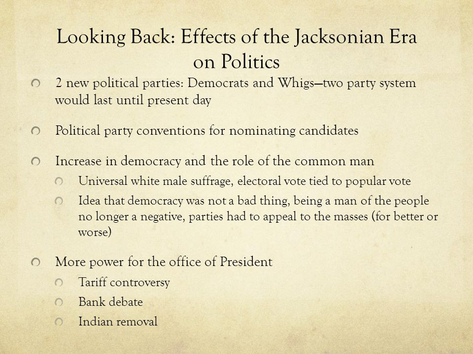 Looking Back: Effects of the Jacksonian Era on Politics