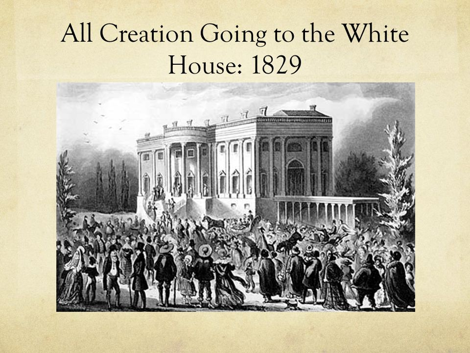 All Creation Going to the White House: 1829