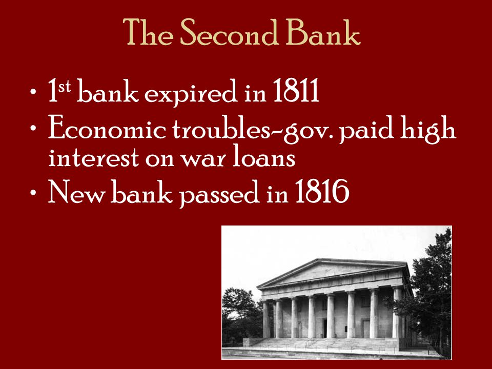 The Second Bank 1st bank expired in 1811