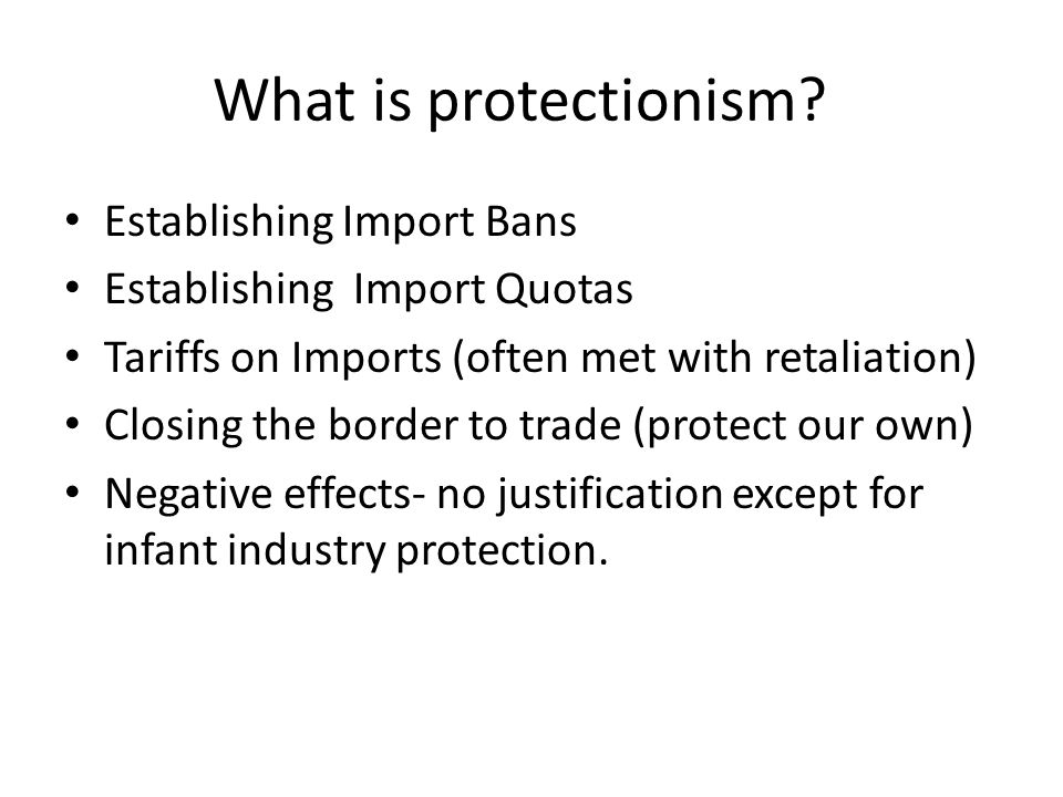 What is protectionism Establishing Import Bans