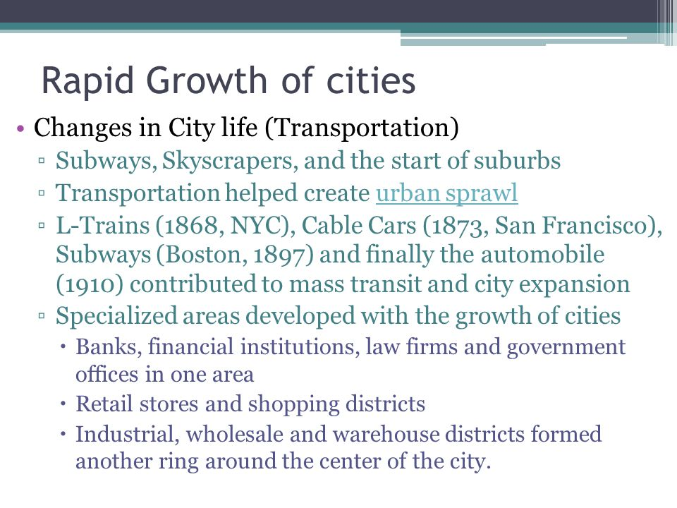 Rapid Growth of cities Changes in City life (Transportation)