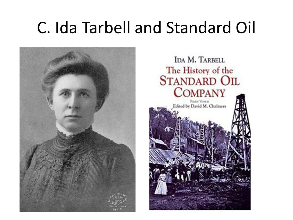 C. Ida Tarbell and Standard Oil