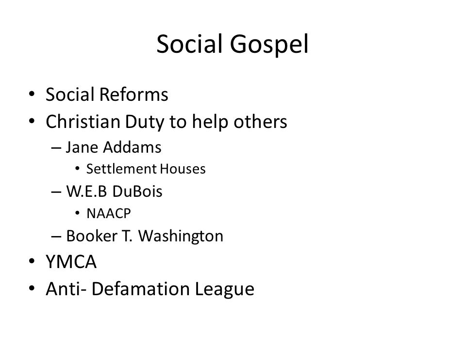 Social Gospel Social Reforms Christian Duty to help others YMCA