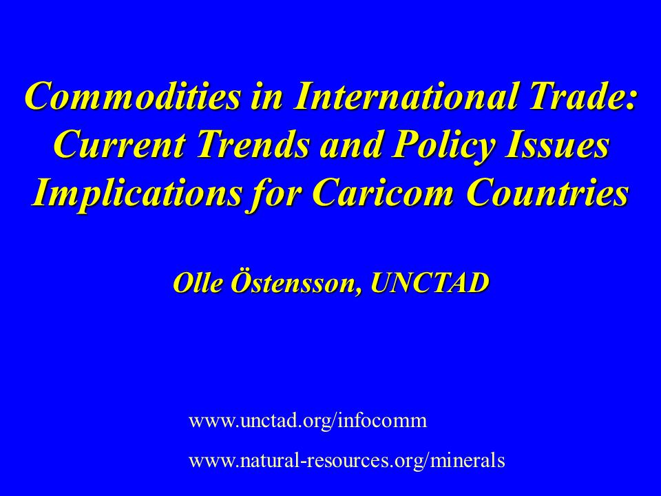 Commodities in International Trade: Current Trends and Policy Issues