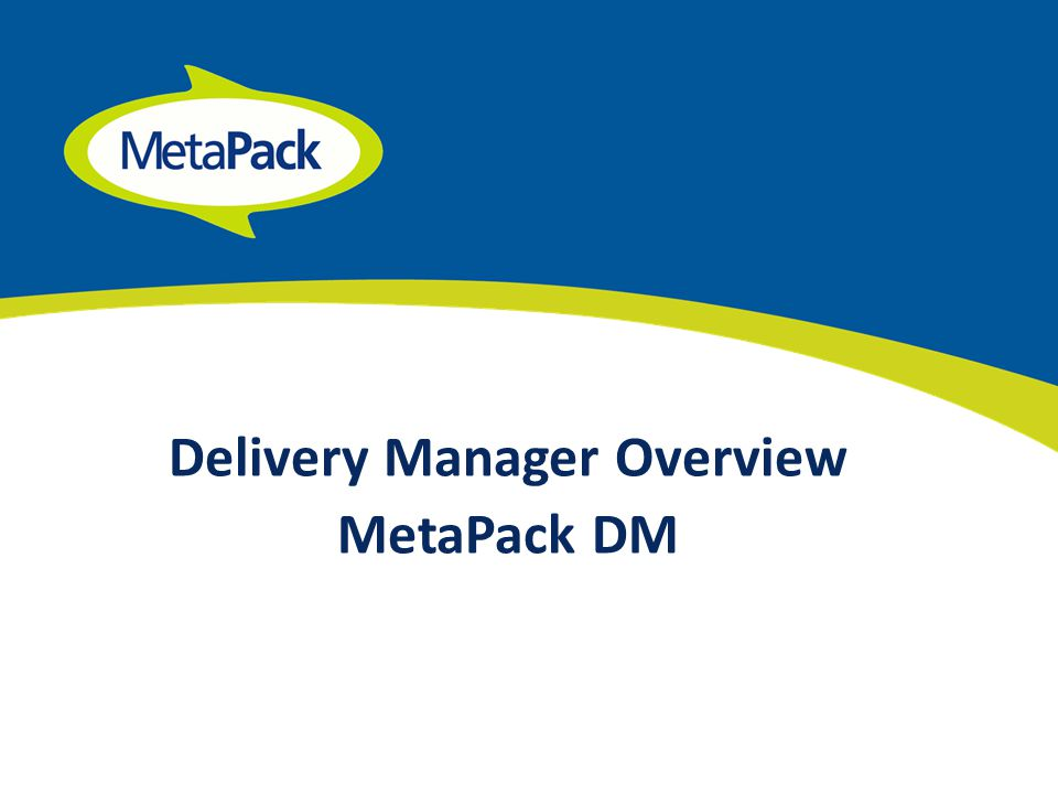 Delivery Manager Overview