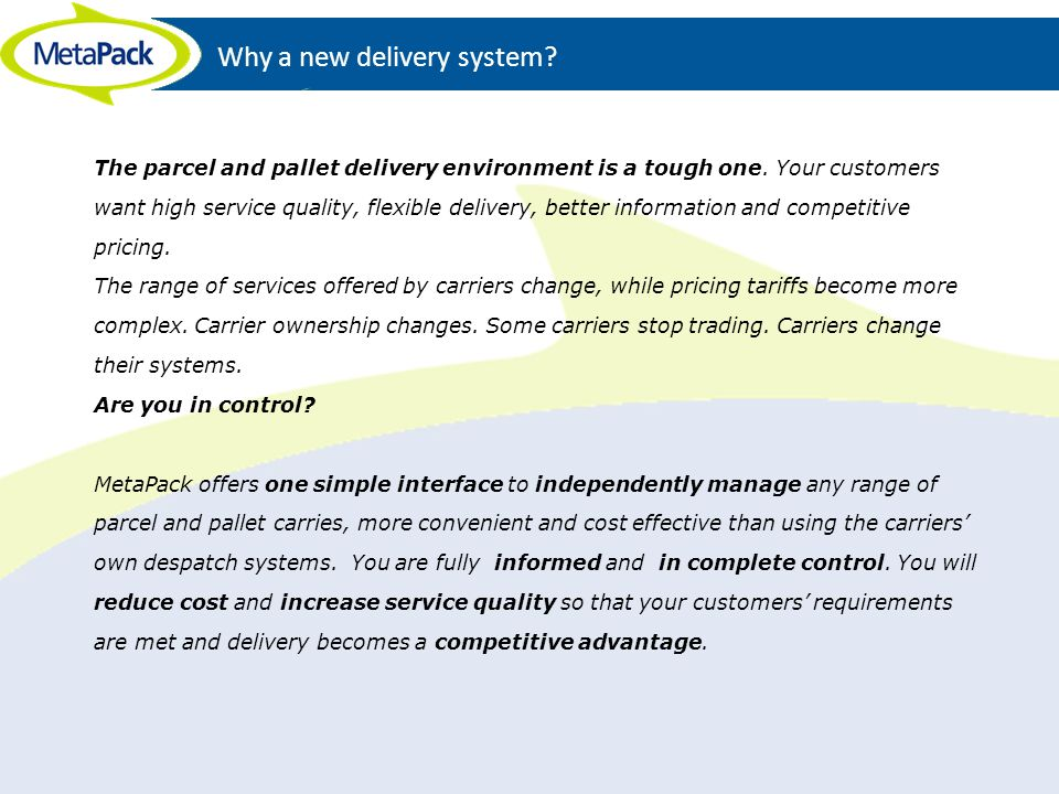 Why a new delivery system
