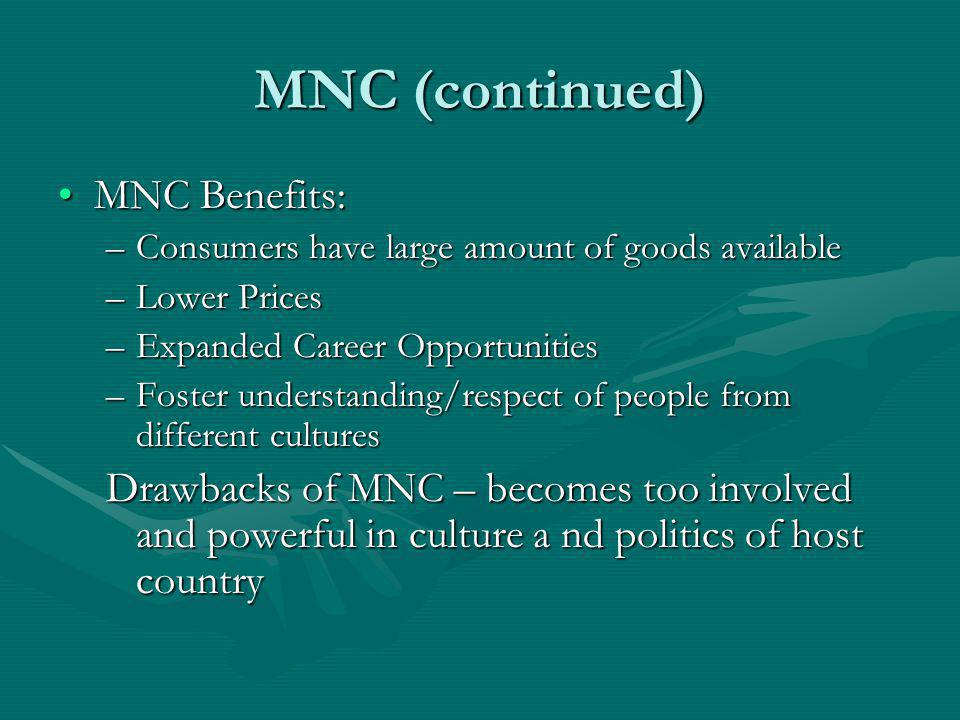 MNC (continued) MNC Benefits: