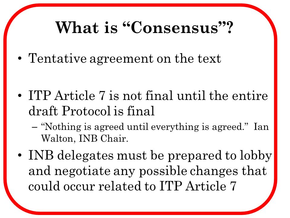 What is Consensus Tentative agreement on the text