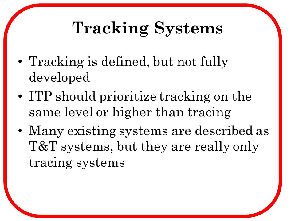 Tracking Systems Tracking is defined, but not fully developed