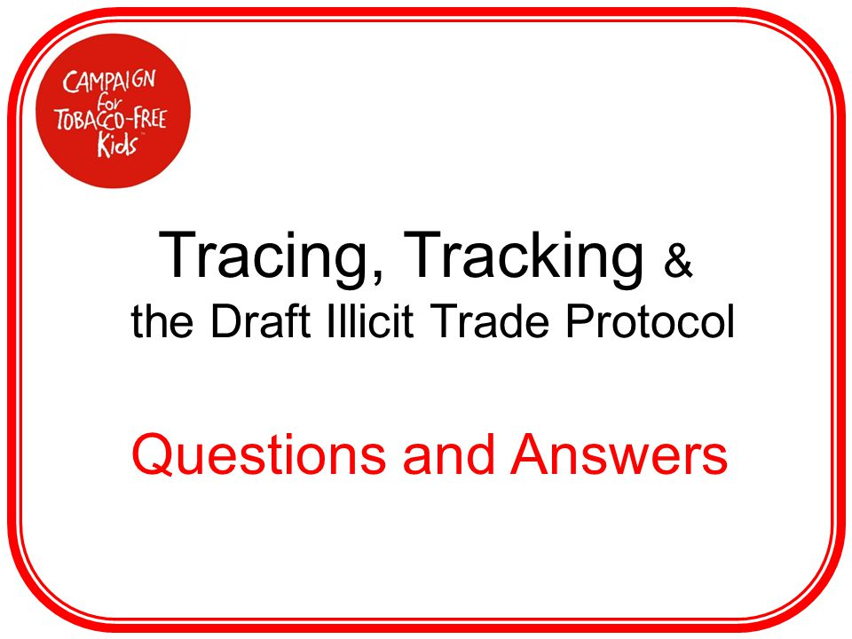 Tracing, Tracking & the Draft Illicit Trade Protocol