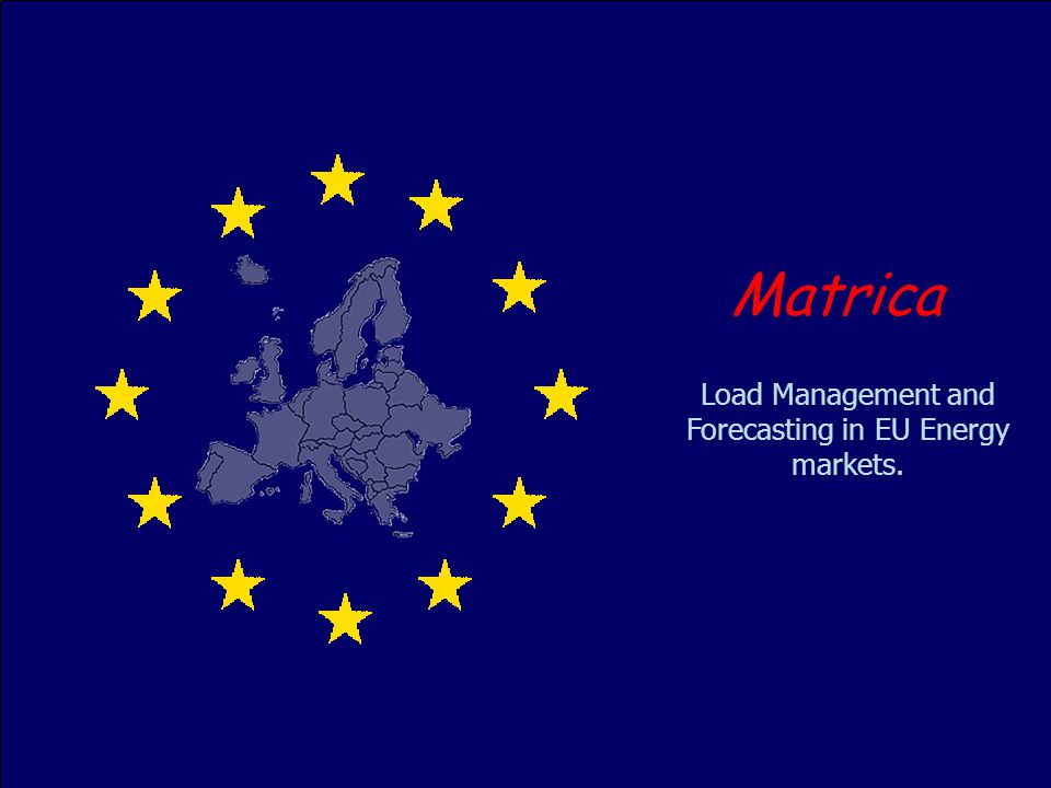 Load Management and Forecasting in EU Energy markets.