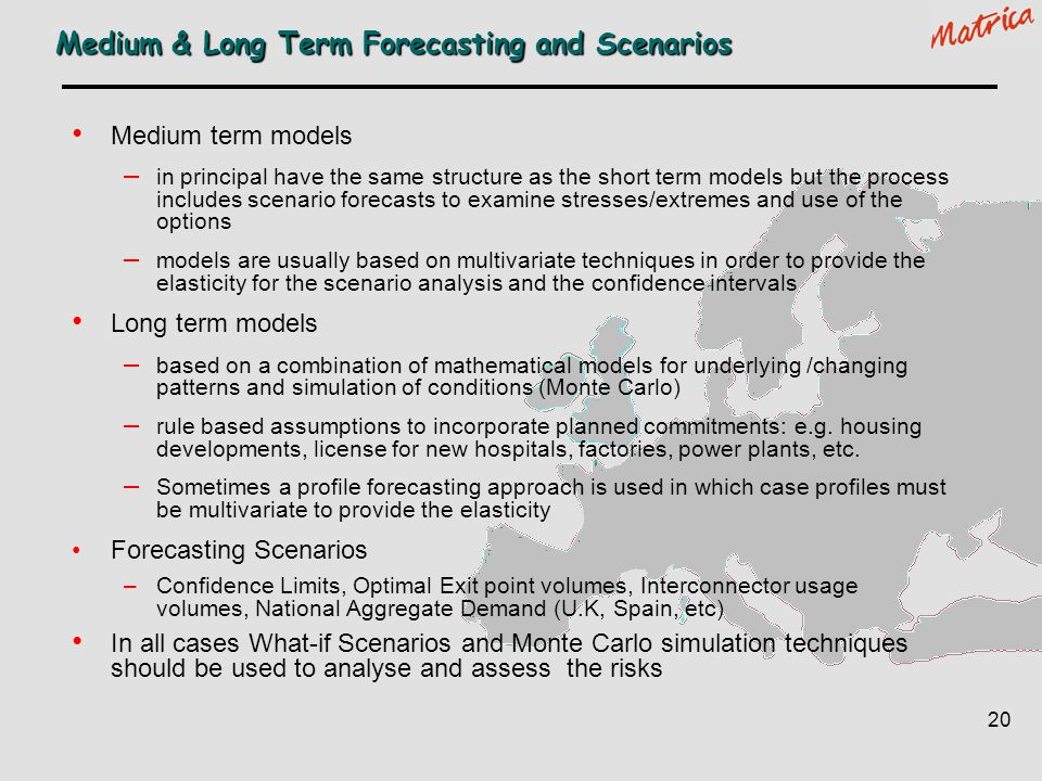 Medium & Long Term Forecasting and Scenarios