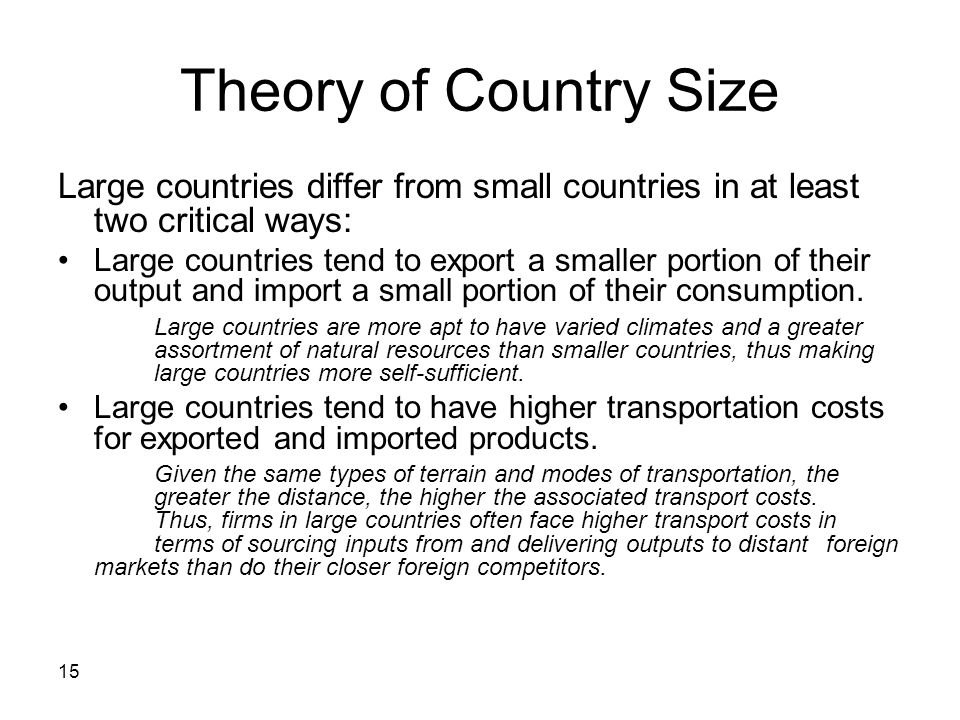 Theory of Country Size Large countries differ from small countries in at least two critical ways: